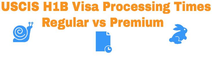 USCIS H1B Processing Time Regular Vs Premium Differences