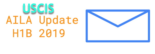 USCIS AILA Update H1B 2019 News No changes