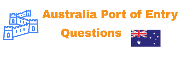 Australia Port of Entry Questions
