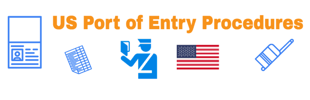 Admission into US and Port of Entry Procedures Information
