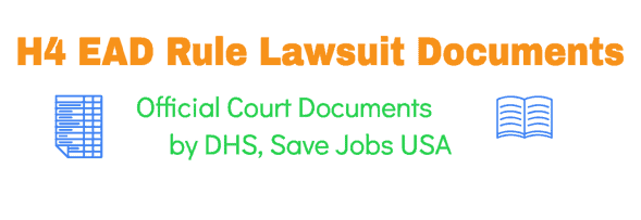 H4 EAD Lawsuit Official Court Documents by DHS and Save Jobs USA and other parties info