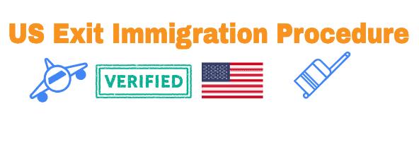 US Immigration Exit Procedure Customs Info
