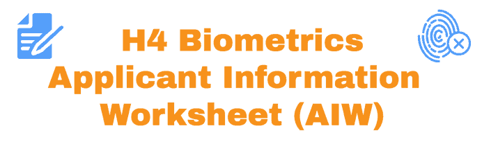 H4 Visa Applicant Information Worksheet info at ASC for Biometrics
