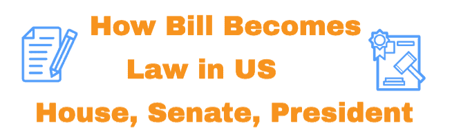 How Bill becomes law information article