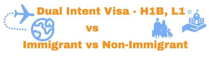 Dual Intent H1B Visa Info vs Nonimmigrant Visa