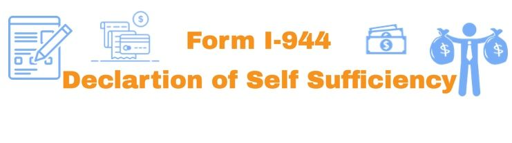 Form I-944 Declaration of Self Sufficiency Info