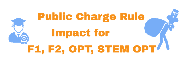 Public Charge Rule Impact for F1 - F2 - OPT and STEM OPT Students