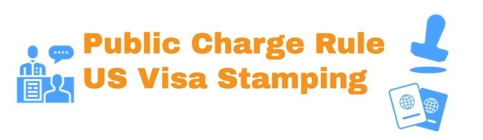 Public Charge Rule - US Visa Stamping Dept of State