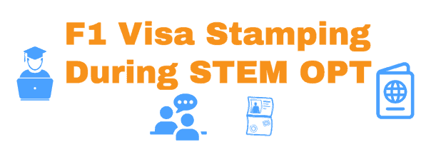 F1 Visa Stamping during STEM OPT Experience