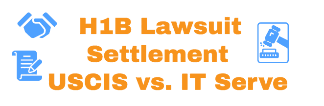 H1B Lawsuit Settlement USCIS - ITServe Summary Info