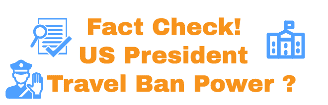 US President Power to Ban Entry to US Visa Holders Info