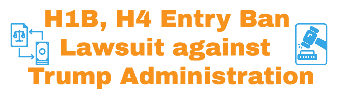 H1B - H4 Entry Ban Lawsuit Filed against Trump Administration