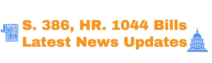 S 386 and HR 1044 Latest News Updates