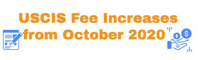USCIS Fee increase info from October 2020