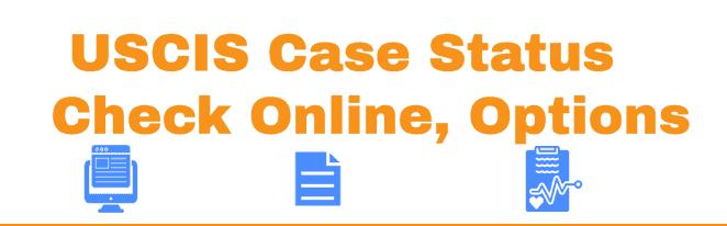 USCIS Case Status with Receipt Online Options