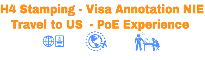 H4 Stamping in India - Travel to US with NIE Experience by User