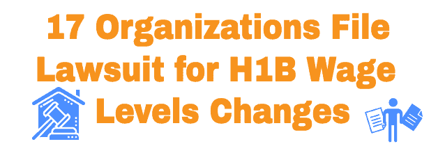 Lawsuit filed by 17 Organizations H1B Wage levels