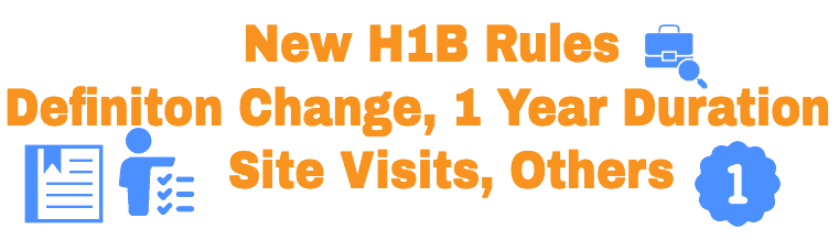 New H1B Rules - Definition Change - One year Approvals others Info