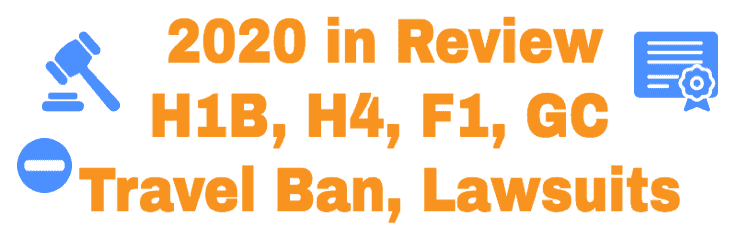 2020 in Review - H1B H4 F1 GC Travel ban Lawsuit Details Summary