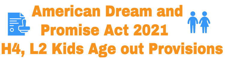 American Dream and Promise Act 2021 - H4 L2 Kids Provisions Info