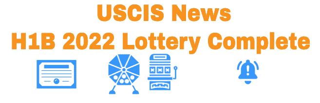 USCIS News H1B Lottery 2022 Completed