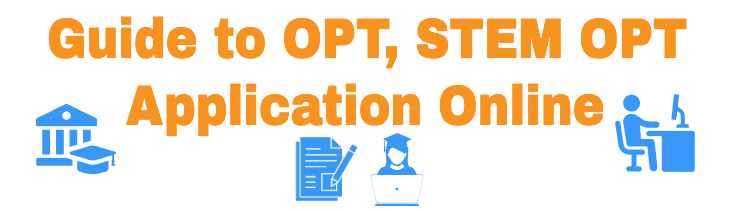Guide to OPT and STEM OPT Extension Application Online I765 Form USCIS