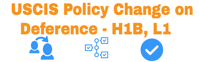 USCIS Policy on Deference H1B L1 News