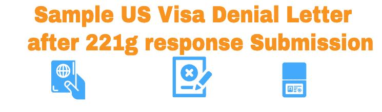 Sample US Visa Denial Letter after 221g submission
